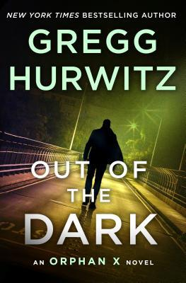 Book Review: Books 2-4 of the Orphan X series by Gregg Hurwitz, including Out of the Dark (book 4)