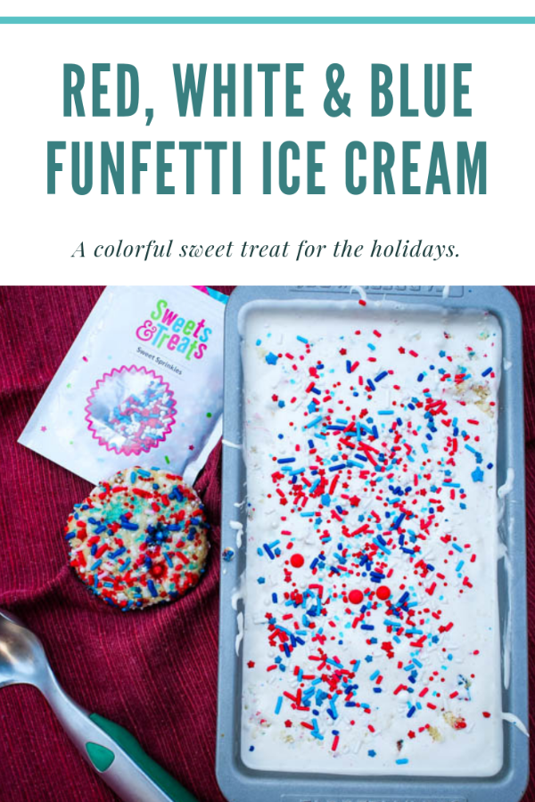 Red, White & Blue Funfetti Ice Cream - Homemade cake batter ice cream packed with festive sprinkles and crushed funfetti cookies bring a sweet, colorful treat to your summer celebrations.